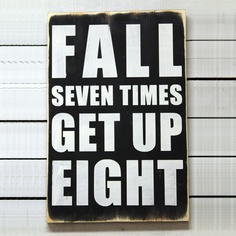 Fall seven times and get back up